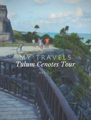 My Travels: My Tulum/Cenotes Tour