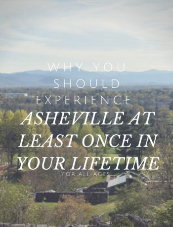 Why You Should Experience Asheville At Least Once in Your Lifetime