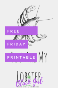 Free Printable- You Are My Lobster