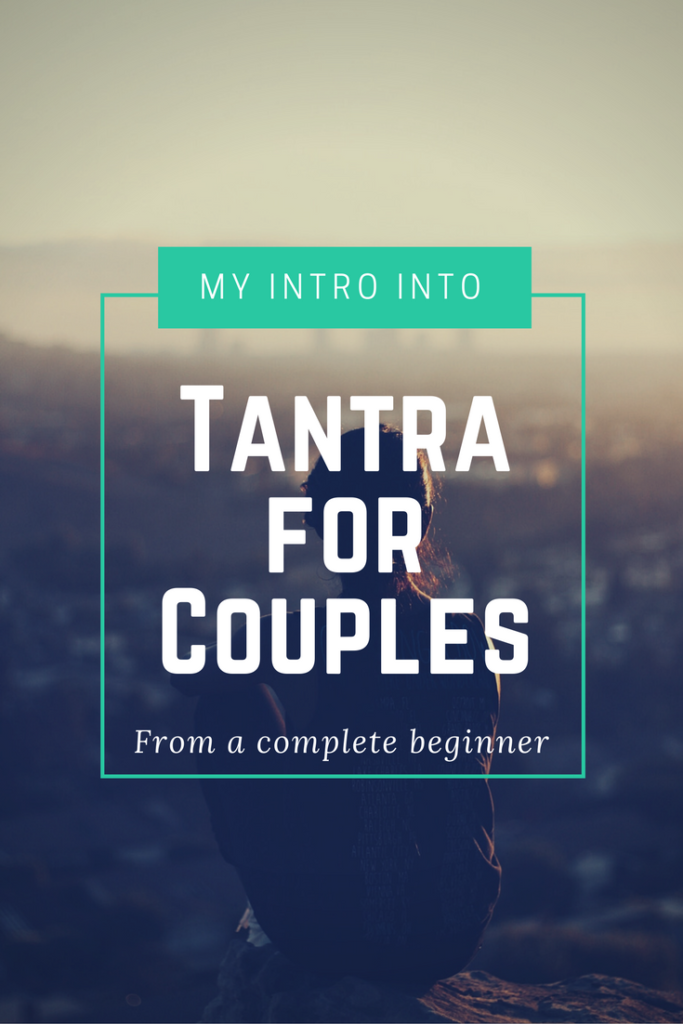 My Introduction Into Tantra: Complete Beginners Experience